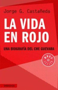 La vida en rojo: una biografía del Che Guevara