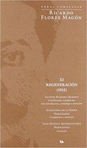 Obras Completas : Ricardo Flores Magón : regeneración XI 1915