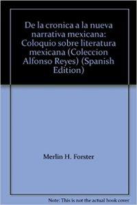 De la cronica a la nueva narrativa mexicana: Coloquio sobre literatura mexicana