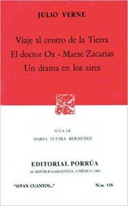 Viaje al centro de la tierra ; El doctor Ox ; Maese Zacarías ; Un drama en los aires