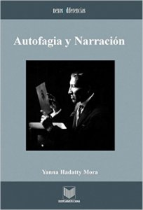 Autofagia y narración. Estrategias de representación en la narrativa iberoamericana de vanguardia, 1922-1935