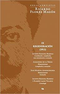 Obras Completas : Ricardo Flores Magón : regeneración IX 1912
