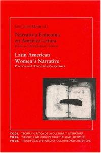 Narrativa femenina en América Latina: prácticas y perspectivas teóricas