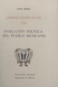 Obras completas XII. Evolución política del pueblo mexicano