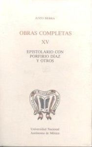 Obras XV. Epistolario con Porfirio Díaz y otros