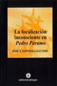 La focalización inconsciente en Pedro Páramo