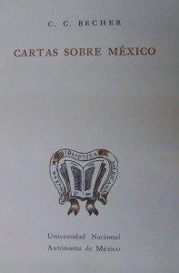 Cartas sobre México : la República Mexicana durante los años decisivos de 1832 y 1833