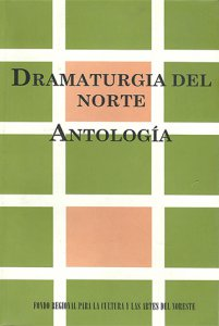 Dramaturgia del norte: antología