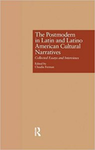 The postmodern in latin and latino american cultural narratives : collected essays and interviews