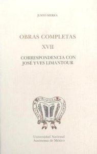 Obras completas XVII. Correspondencia con José Yves Limantour