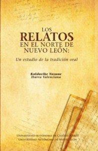 Los relatos en el norte de Nuevo León : un estudio de la tradición oral