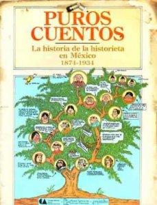 Puros cuentos: la historia de la historieta en México : 1874-1934