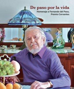 De paso por la vida : homenaje a Fernando del Paso, Premio Cervantes