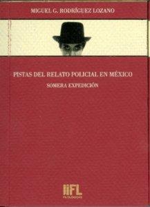 Pistas del relato policial en México: somera expedición