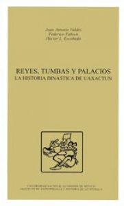 Reyes, tumbas y palacios : la historia dinástica de Uaxactun