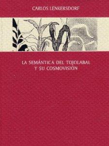La semántica del tojolabal y su cosmovisión