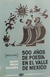 500 años de poesía en el Valle de México : antología