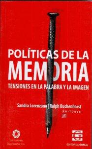 Políticas de la memoria : tensiones en la palabra y la imagen