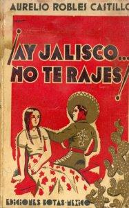 ¡Ay, Jalisco...no te rajes! o la guerra santa