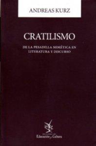 Cratilismo : de la pesadilla mimética en literatura y discurso