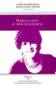 Margo Glantz : 45 años de docencia