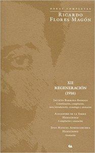 Obras Completas : Ricardo Flores Magón : regeneración XII 1916