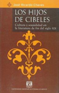 Los hijos de Cibeles : cultura y sexualidad en la literatura de fin del siglo XIX