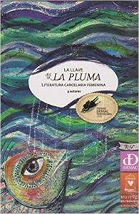 La llave es la pluma : literatura carcelaria femenina