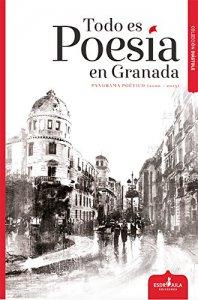 Todo es poesía en Granada. Panorama poético (2000-2015)