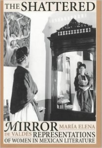 The shattered mirror : representations of women in Mexican literature