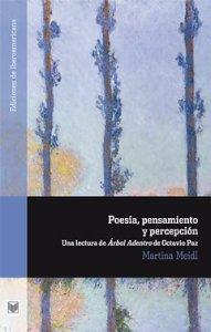 Poesía, pensamiento y percepción : una lectura de Árbol adentro de Octavio Paz