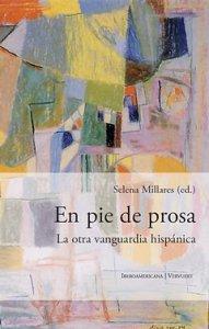 En pie de prosa : la otra vanguardia hispánica
