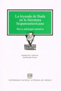 La leyenda de buda en la literatura hispanoamericana : breve antología narrativa