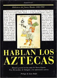 Hablan los aztecas : historia general de las cosas de Nueva España