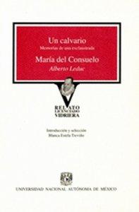 Un calvario : memorias de una exclaustrada ; María del Consuelo