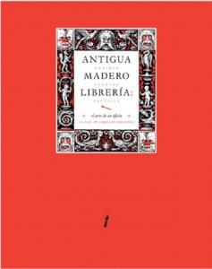 Antigua Madero Librería : el arte de un oficio