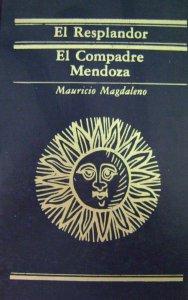 El resplandor : el compadre Mendoza