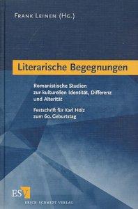 Literarische Begegnungen : romanische Studien zur kulturellen Identität, Differenz und Alterität