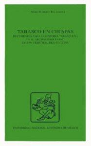 Tabasco en Chiapas : documentos para la historia tabasqueña en el Archivo Diocesano de San Cristóbal de las Casas