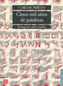 Cinco mil años de palabras : comentarios sobre el origen, evolución, muerte y resurrección de algunas lenguas
