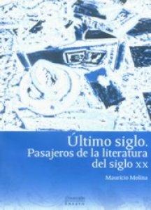 Último siglo : pasajeros de la literatura del siglo XX