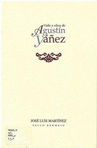 Vida y obra de Agustín Yáñez