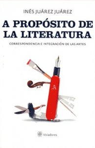 A propósito de la literatura : correspondencia e integración de las artes