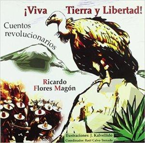 ¡Viva Tierra y Libertad! : Cuentos revolucionarios