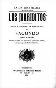 Los mariditos : relato de actualidad y de muchos alcances por Facundo (José T. de Cuéllar) ; edición ilustrada con magníficos grabados y cromos, dibujados por J. Martínez Carrión