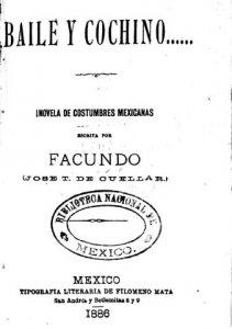 Baile y cochino... : novela de costumbres mexicanas escrita por Facundo (José T. de Cuéllar)