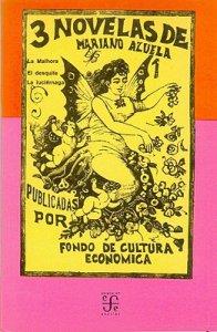 Tres novelas de Mariano Azuela: La malhora, El desquite, La luciérnaga