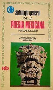 Antología general de la poesía mexicana : siglos XVI-XX
