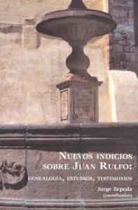 Nuevos indicios sobre Juan Rulfo : genealogías, estudios y testimonios
