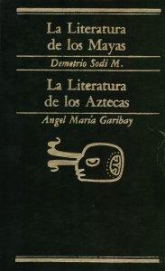 La literatura de los Mayas. La literatura de los Aztecas